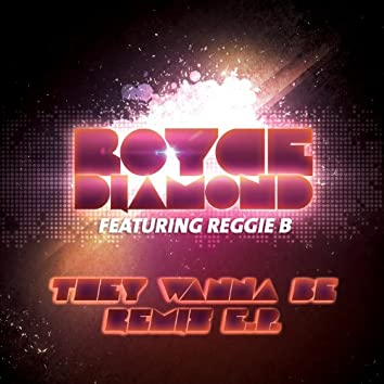 They Wanna Be Remix EP