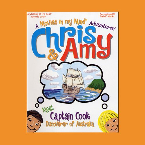 Chris & Amy Meet Captain Cook, Discoverer of Australia audiobook cover art