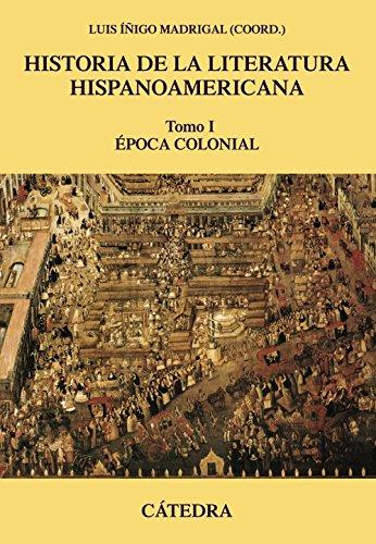 Historia de la literatura hispanoamericana, I: Época Colonial (Crítica y estudios literarios...