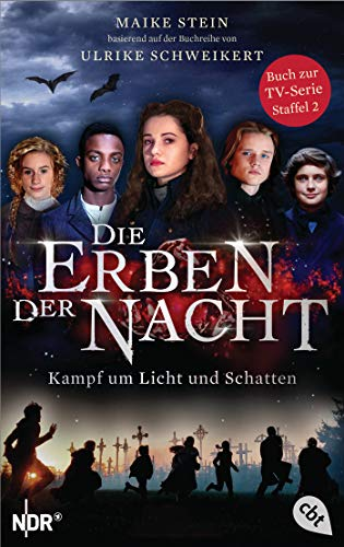 Die Erben der Nacht - Kampf um Licht und Schatten: Das Buch zum großen TV-Serienhighlight (Die Erben der Nacht – Die Filmbuch-Reihe 2)