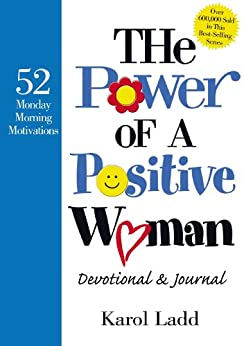 The Power of a Positive Woman Devotional GIFT: 52 Monday Morning Motivations by [Karol Ladd]