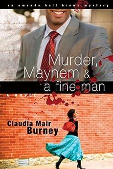 Murder, Mayhem & a Fine Man (An Amanda Bell Brown Mystery Book 1) by [Claudia Mair Burney]