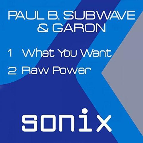 Paul B, Subwave & Garon