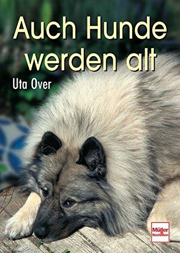 Over, Ute:<br>Auch Hunde werden alt (Gebundene Ausgabe)