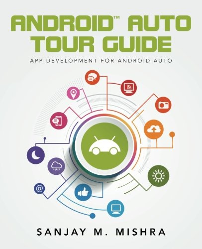 Android Auto Tour Guide: App Development for Android Auto