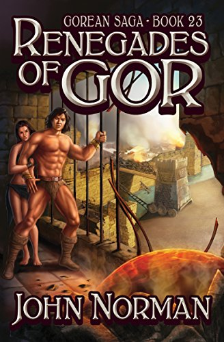 Renegades of Gor (Gorean Saga Book 23) by [John Norman]