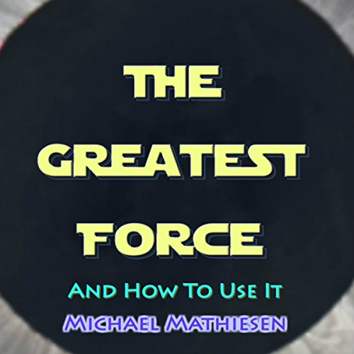 The Greatest Force audiobook cover art
