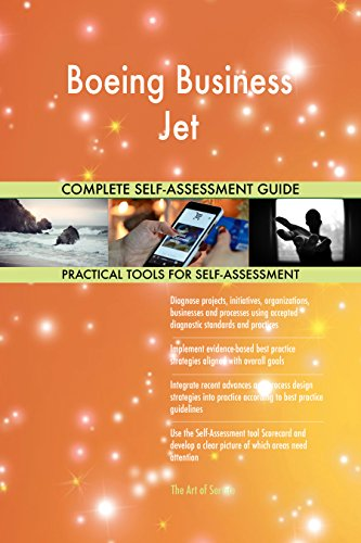 Boeing Business Jet All-Inclusive Self-Assessment - More than 660 Success Criteria, Instant Visual Insights, Comprehensive Spreadsheet Dashboard, Auto-Prioritized for Quick Results