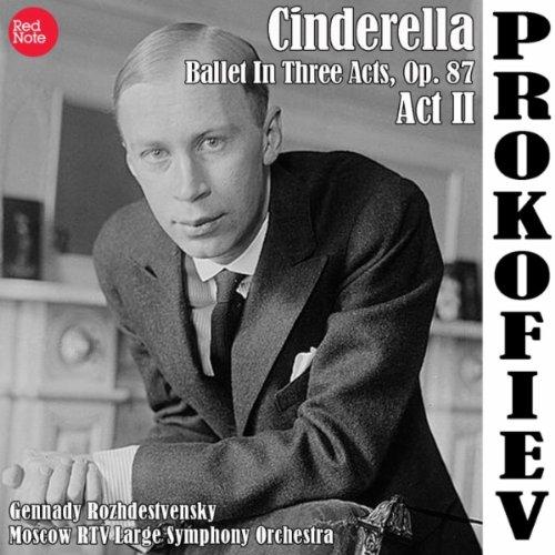 Cinderella - Ballet In Three Acts, Op. 87: Act 2 - No. 18 Waltz-Coda (Allegro Espressivo)