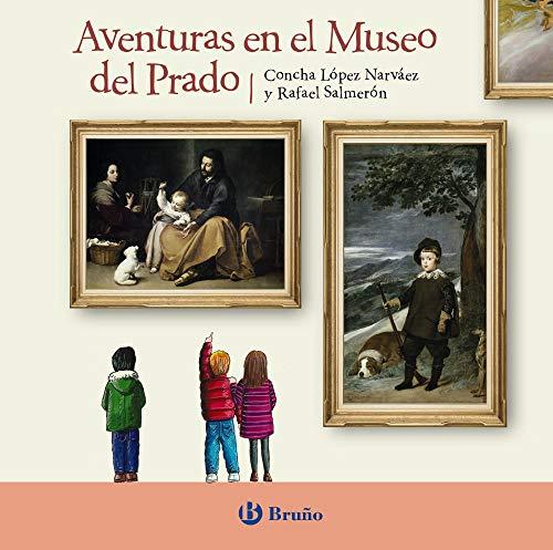 Aventuras en el Museo del Prado (Castellano - A Partir De 6 Anos - Cuentos)