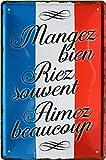 """Blechschilder Französischer Spruch: """"Mangez bien Riez"""