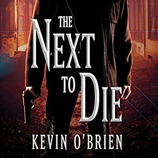 The Next to Die                   By:                                                                                                                                 Kevin O'Brien                               Narrated by:                                                                                                                                 Joe Barrett                      Length: 12 hrs and 4 mins     28 ratings     Overall 4.1