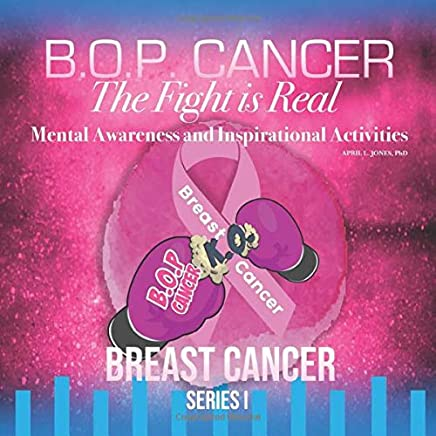 B.O.P. Cancer- The Fight is Real: Mental Wellness and Inspirational Activities
