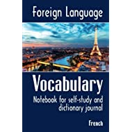 Foreign Language Vocabulary - French: Notebook for self-study and dictionary journal (Volume 2)