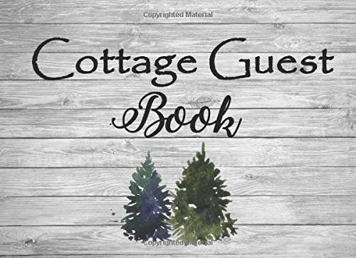 Cottage Guest Book: Rustic Cottage/Cabin Guest Book: Vacation Rental Guest Book, Airbnb, Guest House, Bed and Breakfast, Mountain Home, Lake Home. ... to record Lasting Memories of their Holidays.