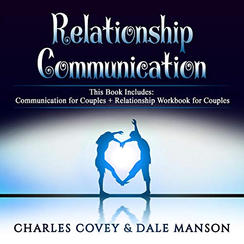 Relationship Communication: 2 Books in 1: Communication for Couples + Relationship Workbook for Couples