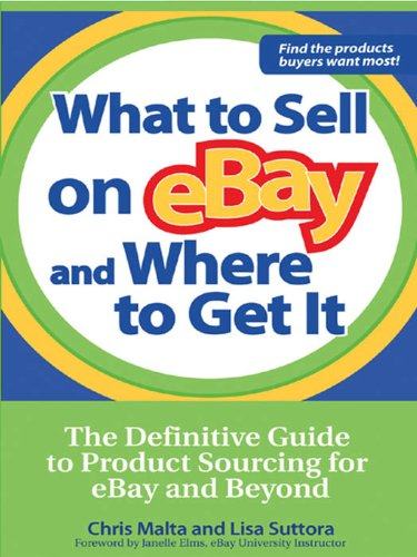 What to Sell on eBay and Where to Get It: The Definitive Guide to Product Sourcing for eBay and Beyond (English Edition) eBook: Malta, Chris, Suttora, Lisa: Amazon.es: Tienda Kindle