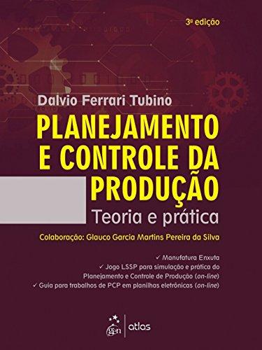 Planejamento e Controle da Produção - Teoria e Prática