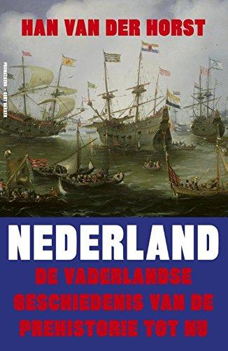 Nederland: de vaderlandse geschiedenis van de prehistorie tot nu (Dutch Edition)