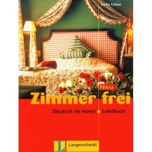 Zimmer frei neu. Deutsch im hotel. Lehrbuch. Per gli Ist. professionali alberghieri