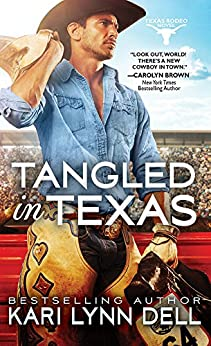 Tangled in Texas (Texas Rodeo Book 2) by [Kari Lynn Dell]