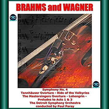 Brahms and Wagner: Symphony No. 4 - Tannhäuser Overture - Ride of the Valkyries - The Mastersingers Overture - Lohengrin - Preludes to Acts 1 & 3