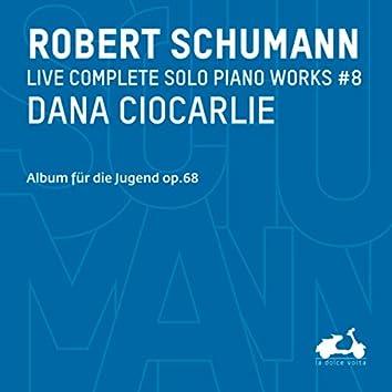 R. Schumann: Complete Solo Piano Works, Vol. 8 - Album für die Jugend, Op. 68 (Live)