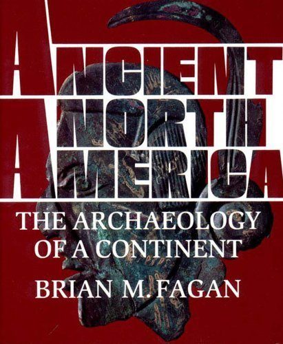 Ancient North America: The Archaeology of a Continent by Fagan, Brian M. (April 1, 1995) Hardcover