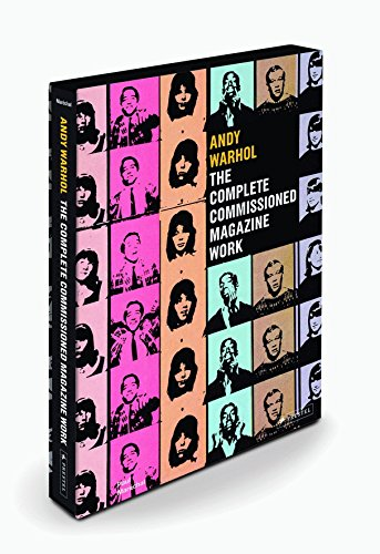 Andy Warhol: The Complete Commissioned Magazine Work, 1948-1987: Catalogue Raisonne