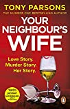 Your Neighbour's Wife: Nail-biting suspense from the #1 bestselling author (English Edition)