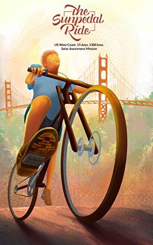The SunPedal Ride - USA edition - Solar electric bike ride in California (English Edition)