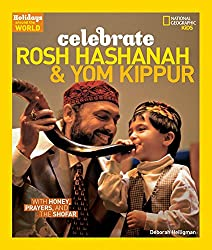 Image: Holidays Around the World: Celebrate Rosh Hashanah and Yom Kippur: With Honey, Prayers, and the Shofar | Paperback: 32 pages | by Deborah Heiligman (Author). Publisher: National Geographic Children's Books; Reprint edition (July 12, 2016)