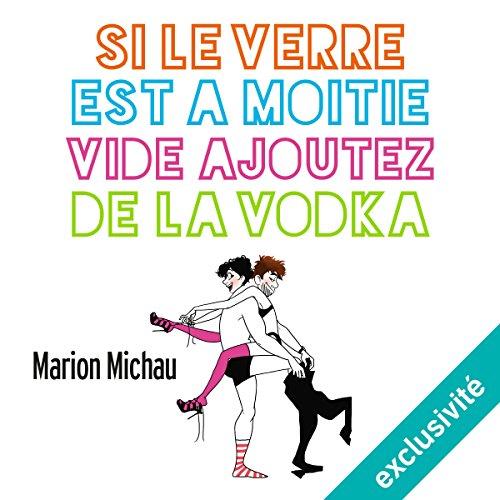 Si le verre est à moitié vide, ajoutez de la vodka audiobook cover art
