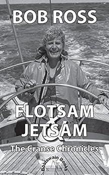 Flotsam and Jetsam: The Cranse Chronicles by [Bob Ross]