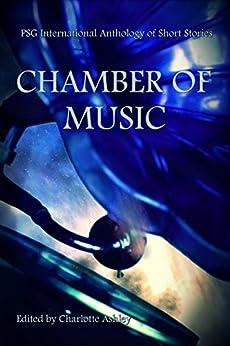 Chamber of Music by [Charlotte Ashley, Kim Fry, Ken Magee, J.D. Carelli, C.M. Rosens, Emerald Delmara, Yzabel Ginsberg, Miloš Petrik, J.B. Roger, Natasha Rowlin]