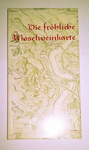 Die fröhliche Moselweinkarte. Moselländische Wein- und Winzerschnurren