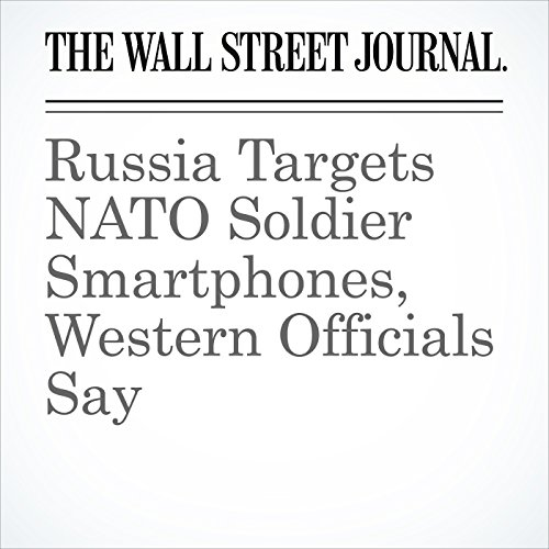 Russia Targets NATO Soldier Smartphones, Western Officials Say audiobook cover art
