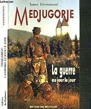 Medjugorje : La guerre au jour le jour