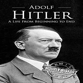 Adolf Hitler: A Life From Beginning to End cover art