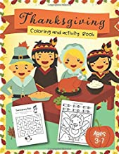 Thanksgiving Coloring and Activity Book ages 3-7: Coloring Pages, Word search, Dot to dot, Color by number, mazes for Preschool, Kinder, 1st grade and 2nd grade