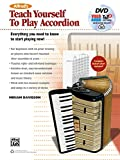Alfred's Teach Yourself to Play Accordion: Everything You Need to Know to Start Playing Now!, Book, DVD & Online Video/Audio/Software (Teach Yourself Series)