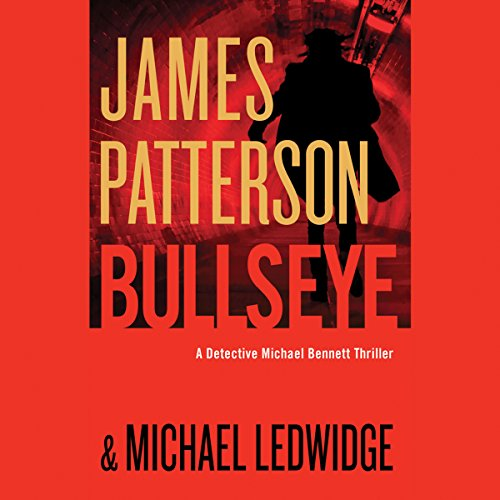 Bullseye                   Written by:                                                                                                                                 James Patterson,                                                                                        Michael Ledwidge                               Narrated by:                                                                                                                                 Danny Mastrogiorgio                      Length: 7 hrs and 34 mins     4 ratings     Overall 4.5