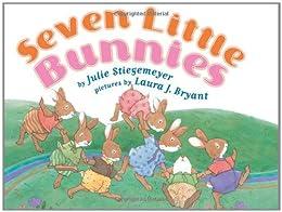 Seven Little Bunnies by [Julie Stiegemeyer]