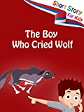 Short Stories for Kids - The Boy Who Cried Wolf