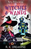 Witches And Wands (Percy Prince Witching Cozy Mystery Book 4)