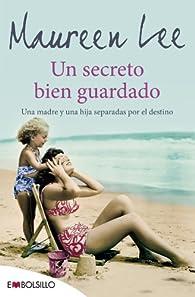 Un Secreto Bien Guardado: Una madre y una hija separadas por el destino par Maureen Lee