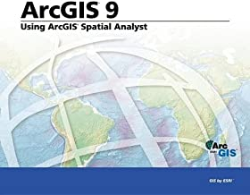 Using ArcGIS Spatial Analyst: ArcGIS 9 (2004-06-01)