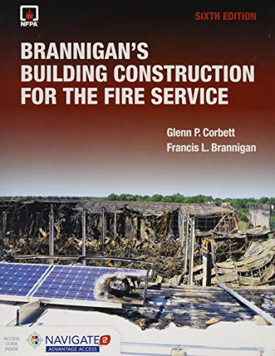 Compare Textbook Prices for Brannigan's Building Construction for the Fire Service includes Navigate Advantage Access 6 Edition ISBN 9781284177312 by Corbett, Glenn P.,Brannigan, Francis L.