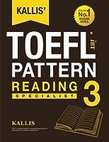 Kallis' Ibt Toefl Pattern Reading: Specialist
