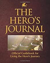 The Hero's Journal: Official Guide to Living the Hero's Journey